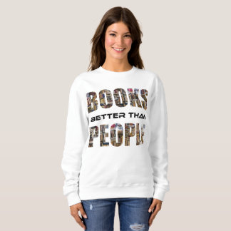 Moletom Os livros melhoram do que as pessoas a camisola