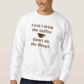 Moletom Primeiramente eu bebo o café