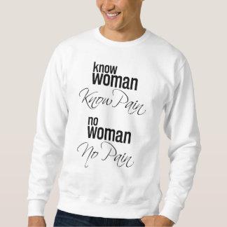 Moletom Saiba que a mulher sabe a dor nenhuma mulher