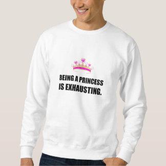 Moletom Sendo uma princesa Ser Exhausting