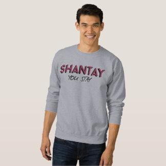 Moletom Shantay que você permanece/Sashay a camisola