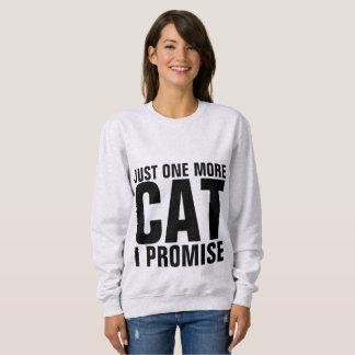 Moletom T-shirt engraçados do gato, APENAS UM MAIS que EU