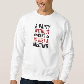 Moletom Um partido sem bolo é apenas uma reunião