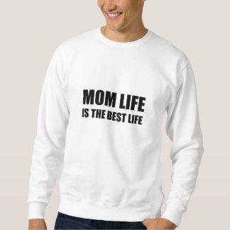 Moletom Vida da vida da mamã a melhor