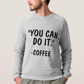"""Moletom """"VOCÊ PODE FAZÊ-LO."""" - CAFÉ T=shirts & camisolas"""