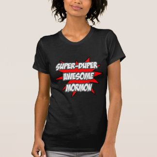 Mormon impressionante super de Duper Camiseta