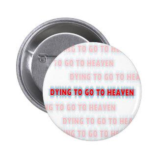 Morte a ir ao botão do céu bóton redondo 5.08cm