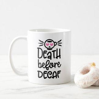 Morte antes da caneca do Decaf 11oz