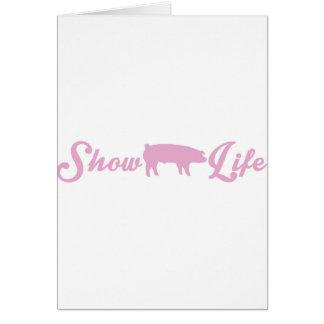 Mostre a vida do porco cartão comemorativo