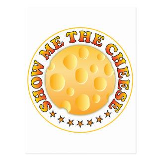 Mostre-me o queijo R Cartão Postal