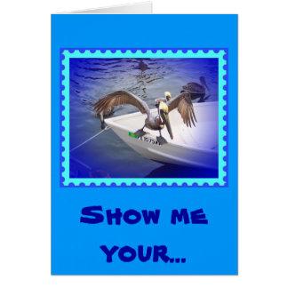 Mostre-me seu duvidoso! cartão comemorativo