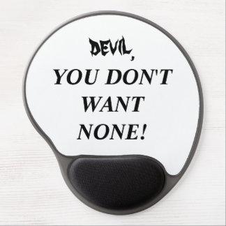"""Mouse Pad De Gel """"diabo, VOCÊ NÃO QUER NENHUNS!!!"""" Gel Mousepad"""