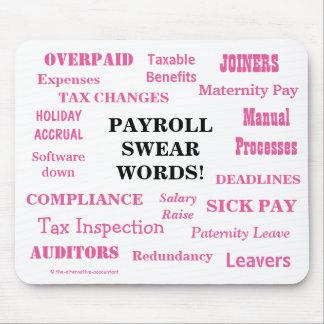 Mousepad A folha de pagamento das senhoras jura palavras!
