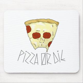 Mousepad A pizza ou morre