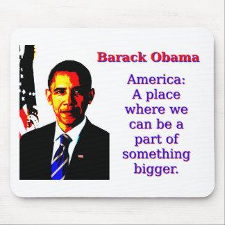 Mousepad América um lugar onde nós possamos estar - Barack