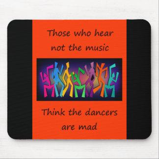 Mousepad Aqueles que ouvem não a música pensar dançarinos