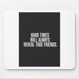 Mousepad As dificuldades revelarão sempre amigos