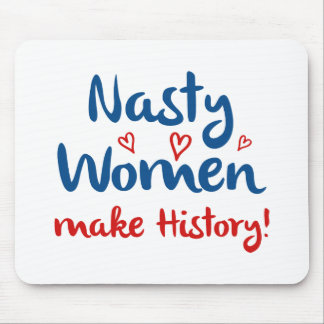 Mousepad As mulheres desagradáveis fazem a história