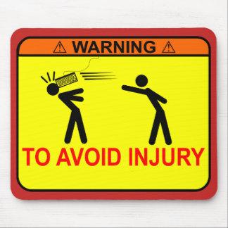 Mousepad Aviso: Para evitar ferimento <<YOUR TEXT HERE>>
