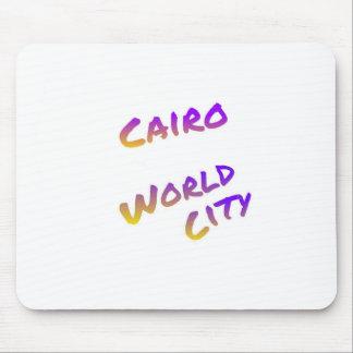Mousepad Cidade do mundo do Cairo, arte colorida do texto