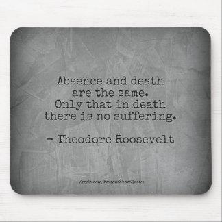 Mousepad Citações de Teddy Roosevelt - ausência & morte