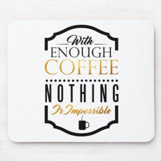 Mousepad Com bastante café Não há impossíveis
