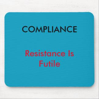 """Mousepad """"Conformidade - a resistência é"""" esteira inútil do"""