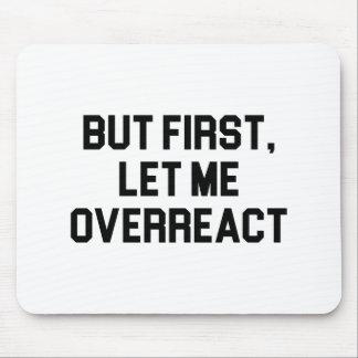 Mousepad Deixe-me Overreact