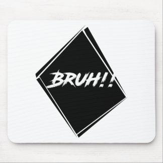 """Mousepad Design da palavra de """"Bruh"""""""