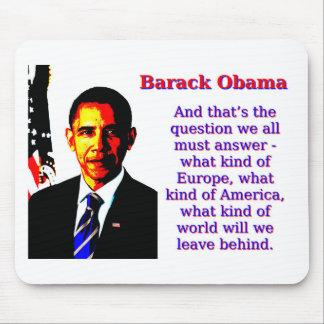 Mousepad E aquela é a pergunta - Barack Obama