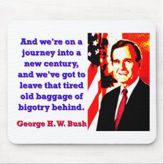 Mousepad E nós estamos em uma viagem - George H W Bush
