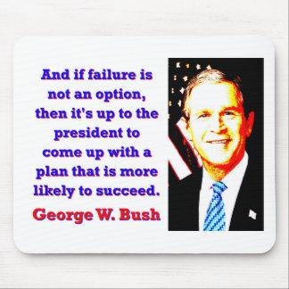 Mousepad E se a falha não é uma opção - G W Bush