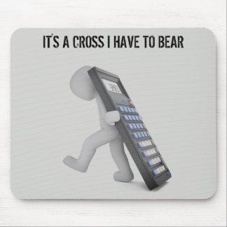 """Mousepad """"É uma cruz que eu tenho que carregar """""""