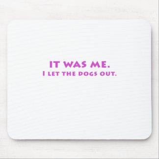 Mousepad Era mim que eu deixei os cães para fora