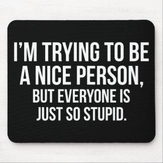 Mousepad Eu estou tentando ser uma pessoa agradável -