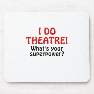 Mousepad Eu faço o teatro o que é sua superpotência