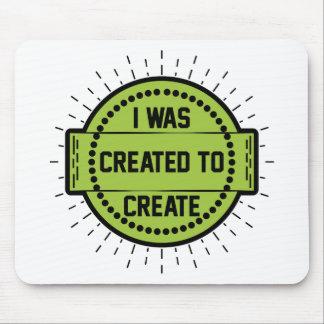 Mousepad Eu fui criado para criar