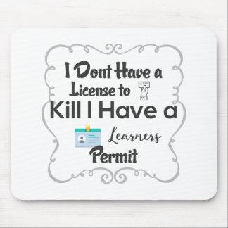 Mousepad Eu não tenho uma licença matar-me tenho