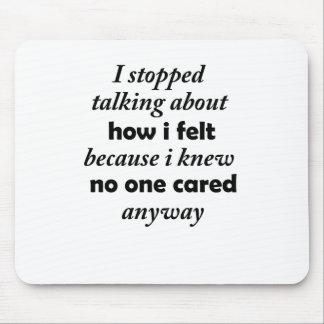 Mousepad eu parei de falar sobre como eu senti porque eu