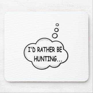 Mousepad Eu preferencialmente estaria caçando
