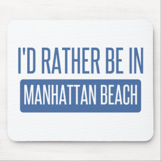 Mousepad Eu preferencialmente estaria em Manhattan Beach