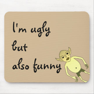 Mousepad Eu sou feio mas também engraçado