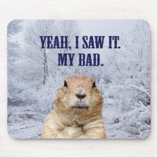 Mousepad Eu vi-o dia de Groundhog