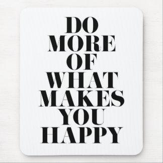 Mousepad Faça-lhe citações inspiradores mínimas felizes