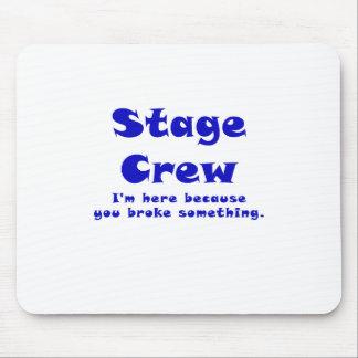 Mousepad Grupo de palco Im aqui porque você quebrou algo