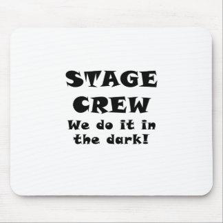 Mousepad Grupo de palco nós fazemo-lo na obscuridade