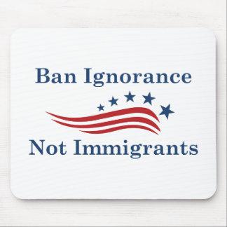 Mousepad Imigrantes da ignorância da proibição não