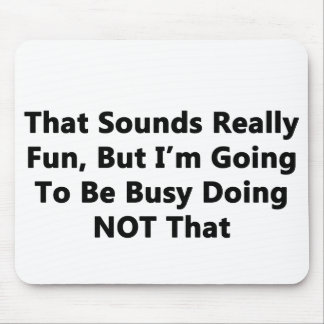 Mousepad Isso soa realmente o divertimento