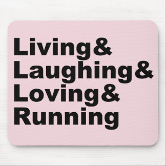 Mousepad Living&Laughing&Loving&RUNNING (preto)