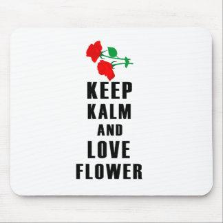 Mousepad mantenha a calma e ame a flor